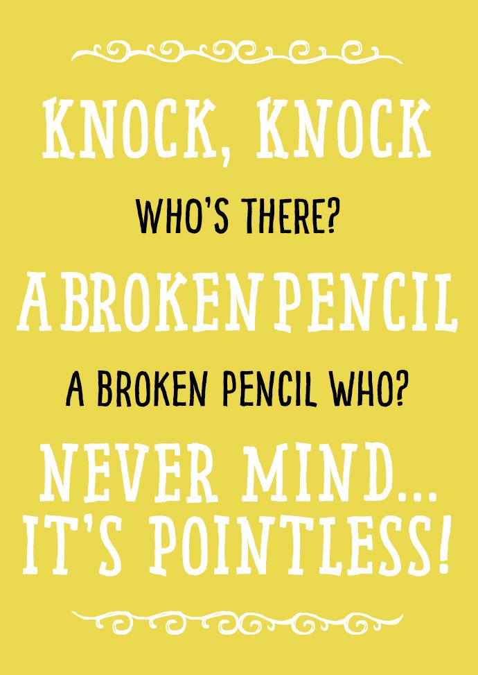broken pencil knock knock joke