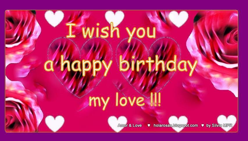 i wish you a happy birthday my love