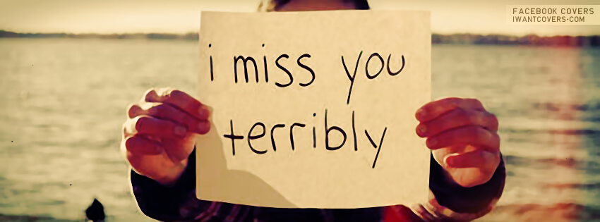 i miss you terribly fb cover pic
