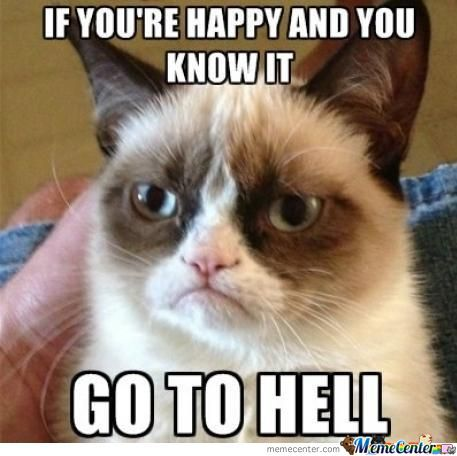 Are you happy? Go to hell