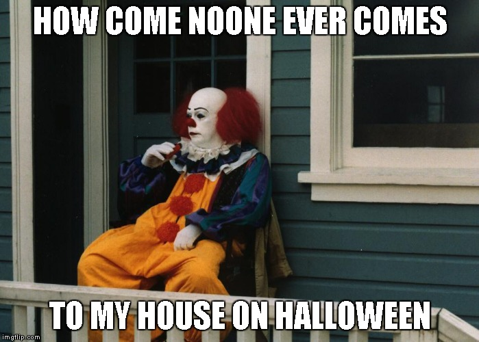 how come noone ever comes to my house on halloween