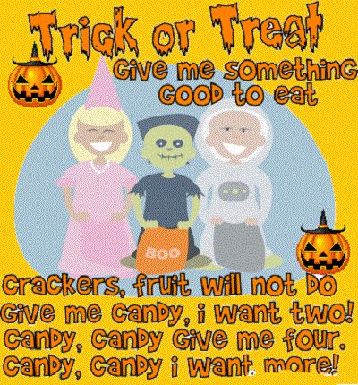 trick or treat give me something good to eat