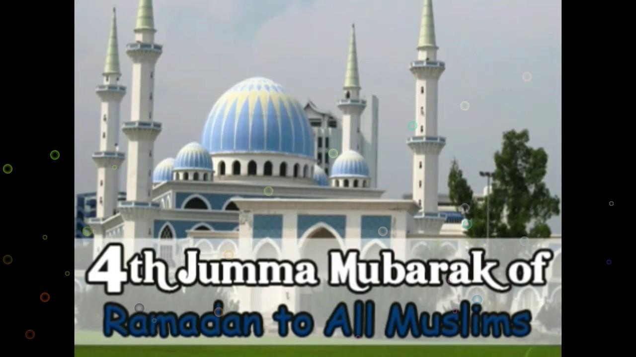 4th jumma mubarak of ramadan to all muslims