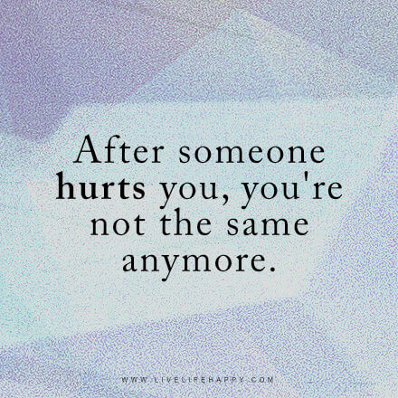 when someone you love hurts you quotes