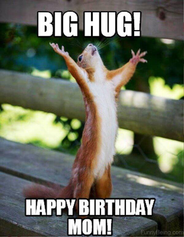 big hug for you mom happy birthday meme