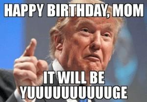 president donald trump happy birthday mom meme