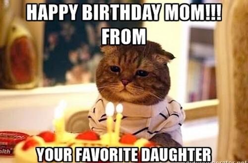 your favorite daughter happy birthday mom meme